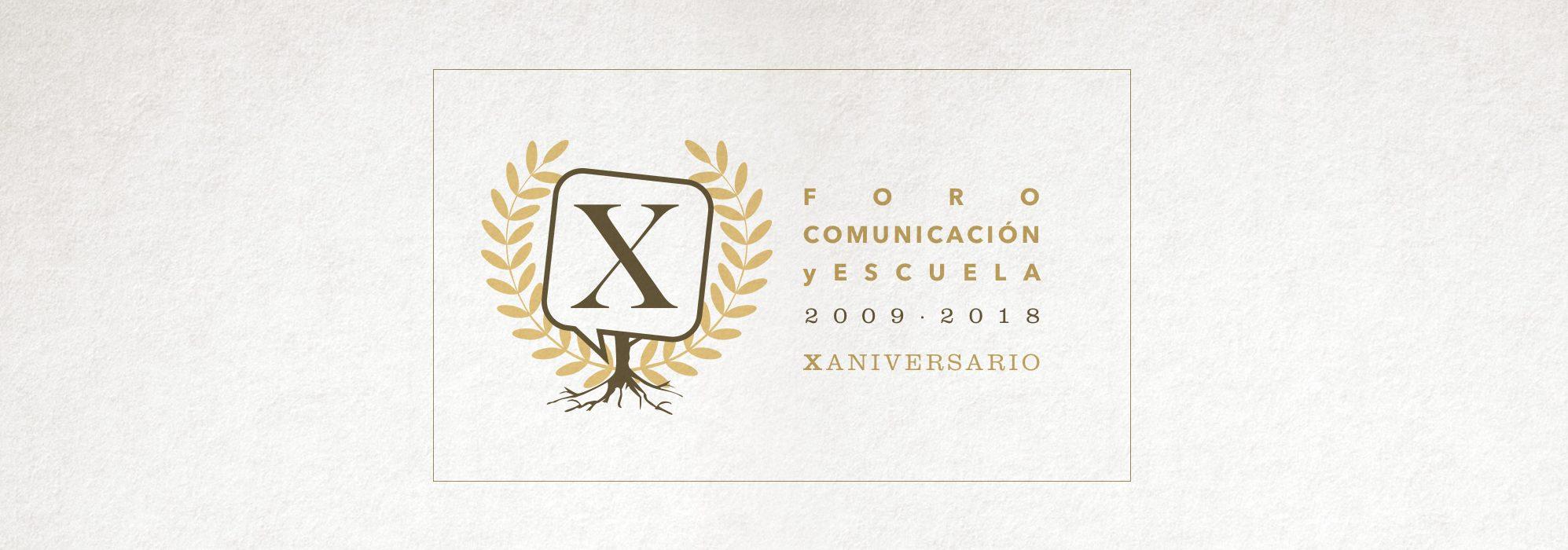 X Foro Comunicación y Escuela